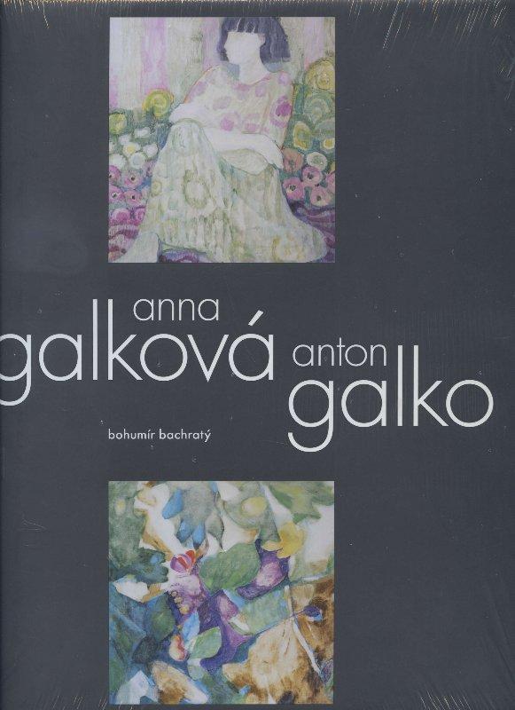 Kniha: Anna Galková - Anton Galko - Bohumír Bachratý