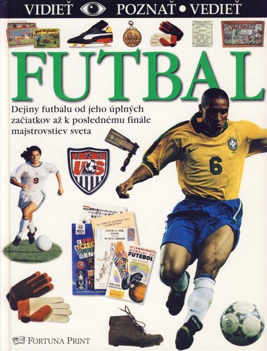 Futbal vidieť,poznať,vedieť