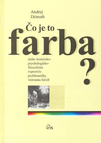 Kniha: Čo je to farba? - Andrej Démuth