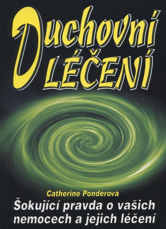 Kniha: Duchovní léčení - Catherine Ponderová