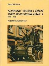 Slovenská armáda v ťažení proti Sovietskemu zväzu I. (1941 - 1944)