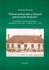 Právne postavenie a činnosť potravných družstiev (na príklade vybraných družstiev západného Slovenska v rokoch 1945 – 1952)