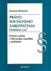 Právo sociálneho zabezpečenia. Osobitná časť. Poistný systém v Slovenskej republike s príkladmi.