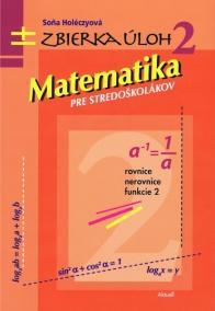 Matematika pre stredoškolákov, zbierka úloh 2