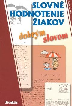 Kniha: Slovné hodnotenie žiakov dobrým slovom - Ľudmila Weissová-Bistáková