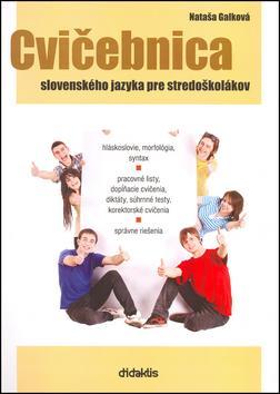 Kniha: Cvičebnica slovenského jazyka pre stredoškolákov - Nataša Galková