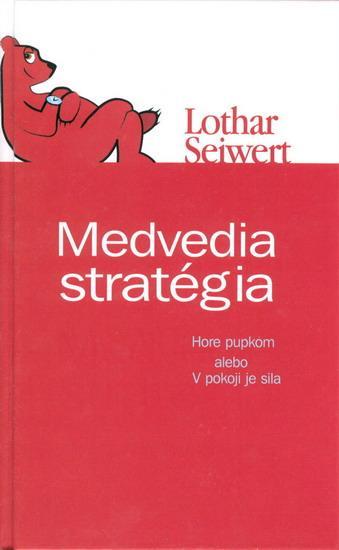 Medvedia stratégia - V pokoji je sila