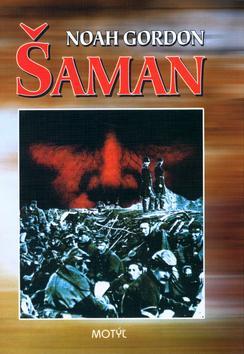 Kniha: Šaman - Gordon Noah