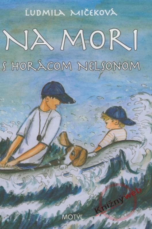 Na mori s Horácom Nelsonom