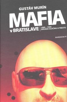 Kniha: Mafia v Bratislave - Gustáv Murín