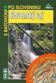 Slovenský raj- S batohom po Slovensku - 2.vydanie+3D mapy