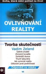 Ovlivňování reality 6 - Tvorba skutečnos