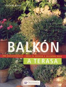 Balkón a terasa - Pre začiatočníkov krok a za krokom