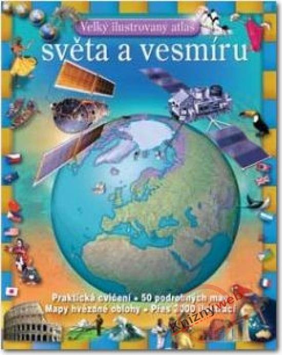 Veľký ilustrovaný atlas sveta a vesmíru