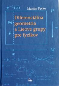 Diferenciálna geometria a Lieove grupy pre fyzikov