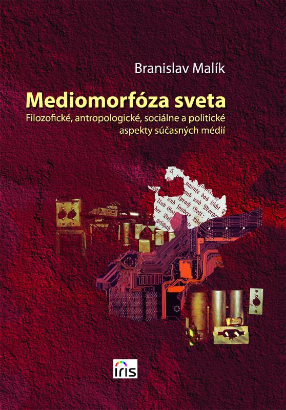 Kniha: Mediomorfóza sveta - Branislav Malík