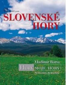 Slovenské hory-Hory moje hory / The Mountains, My Mountains