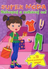 Super móda Nakupuj a zabávaj sa!