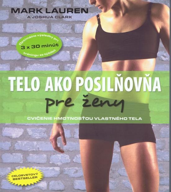 Kniha: Telo ako posilňovňa pre ženy - Lauren, Joshua Clark, Mark