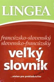 LINGEA francúzsko-slovenský slovensko-francúzsky veľký slovník...nielen pre prekladateľov