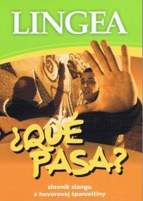 LINGEA-Qué pasa? - Slovník slangu a hovorovej španielčiny