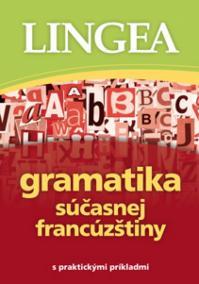 Gramatika súčasnej francúzštiny s praktickými príkladmi