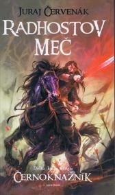 Radhostov meč- Druhá kniha trilógie Černokňažník