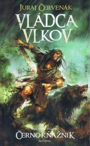 Vládca vlkov- Prvá kniha trilógie Černokňažník