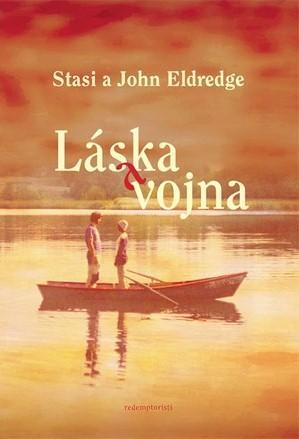 Kniha: Láska a vojna - Stasi Eldredge