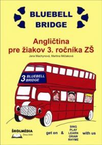 Bluebell Bridge. Angličitna pre žiakov 3.ročníka ZŠ + CD