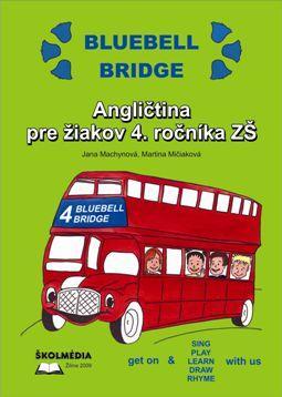 Kniha: Bluebell Bridge. Angličitna pre žiakov 4.ročníka ZŠ + CD - Jana Machynová