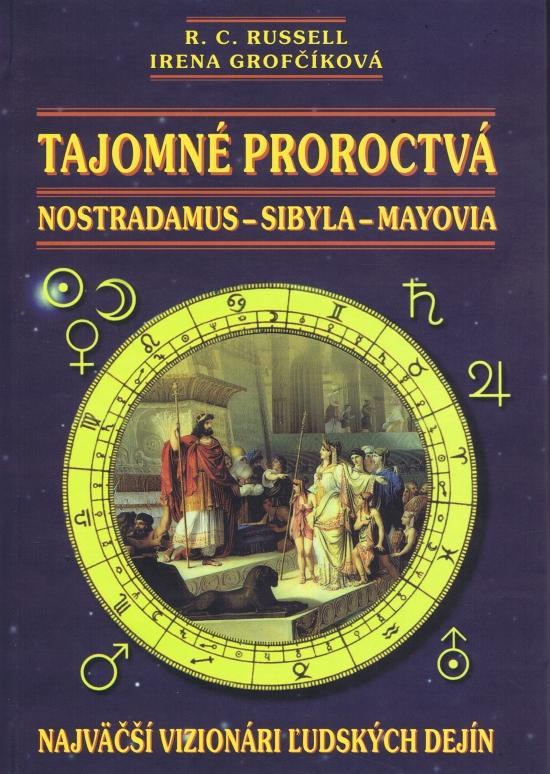 Tajomné proroctvá, Nostradanus-Sybila-Mayovia