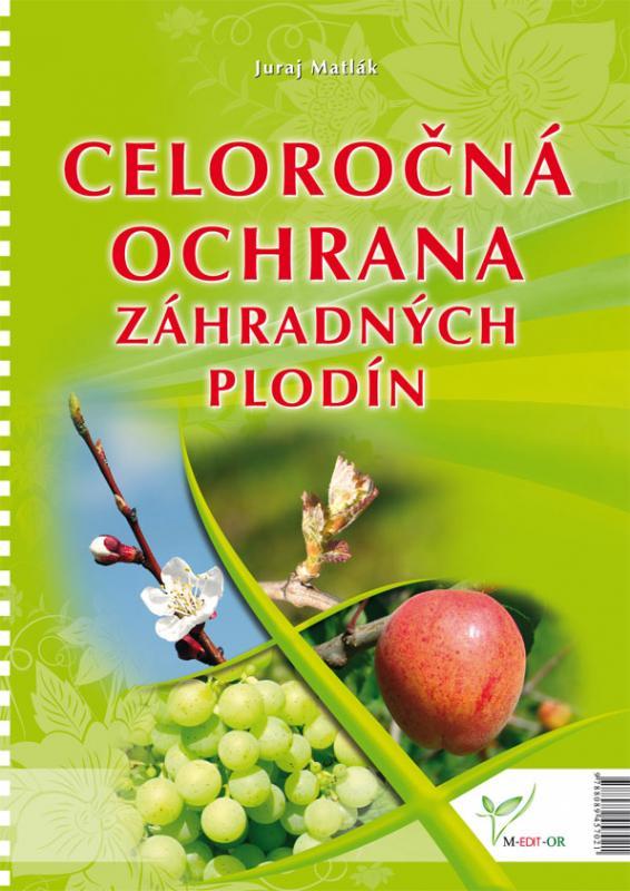 Kniha: Celoročná ochrana záhradných plodín - Juraj Matlák