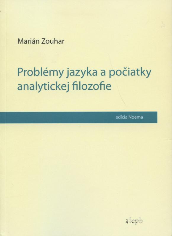 Kniha: Problémy jazyka a počiatky analytickej filozofie - Marián Zouhar