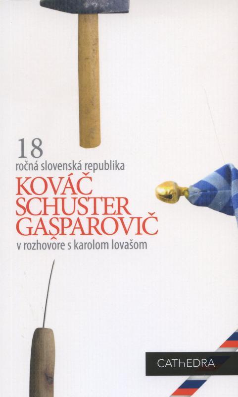 Kniha: Kováč, Schuster, Gašparovič v rozhovore s Karolom Lovašom - Karol Lovaš