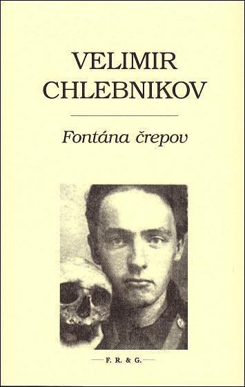 Kniha: Fontána črepov - Velimir Chlebnikov