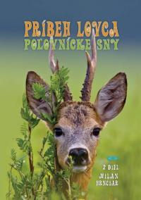 Príbeh lovca: Poľovnícke sny 2.diel