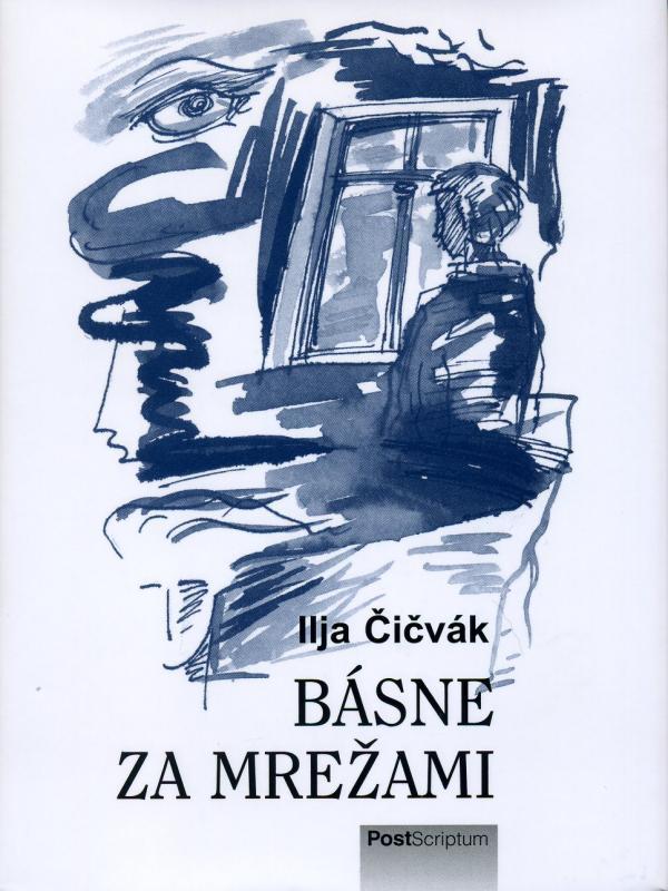 Kniha: Básne za mrežami - Ilja Čičvák