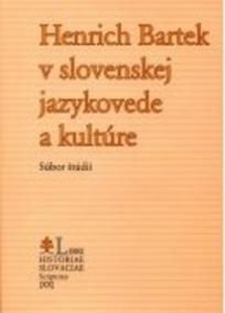 Henrich Bartek v slovenskej jazykovede a kultúre