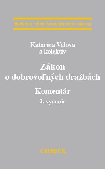 Kniha: Zákon o dobrovoľných dražbách. Komentár 2. vydanie - Katarína Valová a kolektív