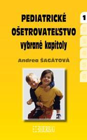 Kniha: Pediatrické ošetrovateľstvo - Andrea Šagátová