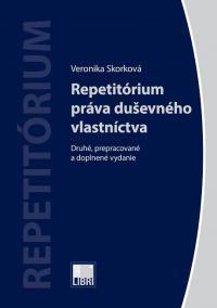 Repetitórium práva duševného vlastníctva (Druhé, prepracované adoplnené vydanie)