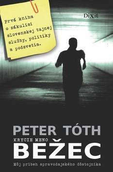 Kniha: Krycie meno Bežec - Peter Tóth