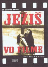 Ježiš vo filme ...prvých sto rokov a viac