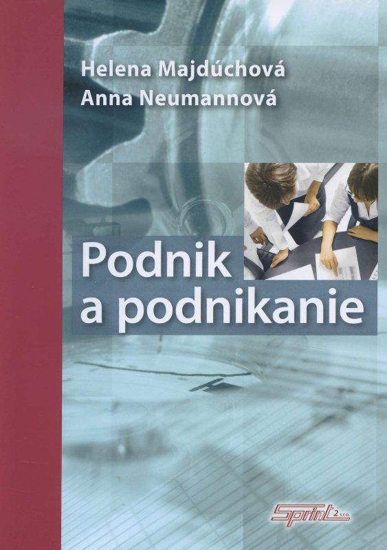 Kniha: Podnik a podnikanie - Helena Majdúchová