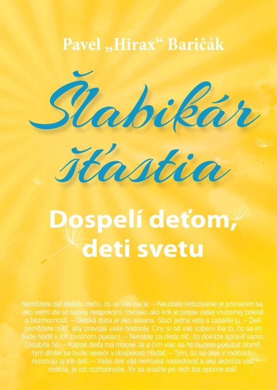 Kniha: Šlabikár šťastia 3. - Dospelí deťom, deti svetu - Baričák Pavel Hirax