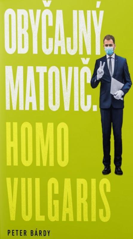 Kniha: Obyčajný Matovič. Homo vulgaris