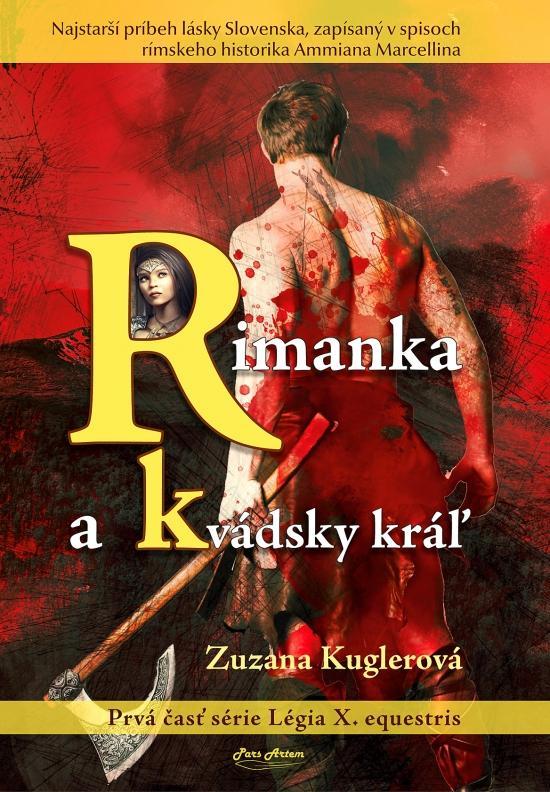 Kniha: Rimanka a kvádsky kráľ - Kuglerová Zuzana