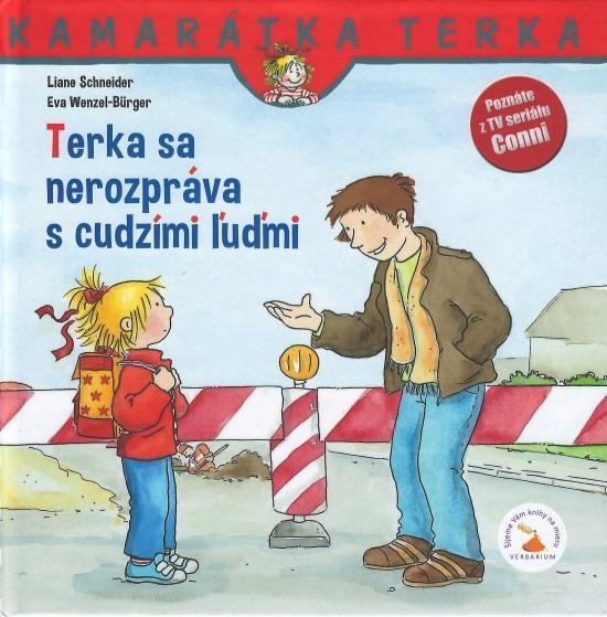 Kniha: Terka sa nerozpráva s cudzími ľudmi - nové vydanie - Schneider, Eva Wenzel-Burger Liane