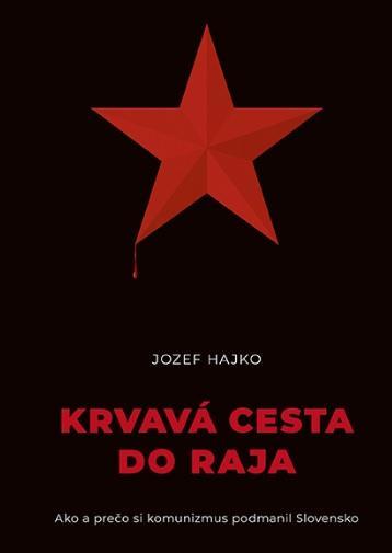 Kniha: Krvavá cesta do raja - Jozef Hajko